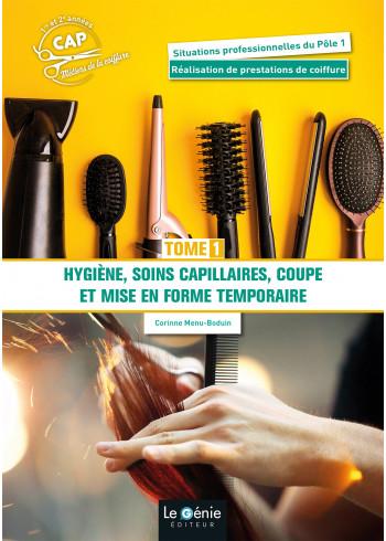 Tome 1 - Hygiène, soins capillaires, coupe et mise en forme temporaire